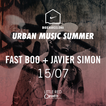 FAST BOO + JAVIER SIMON | URBAN MUSIC SUMMER | Exclusive Show @ BOX Barcelona