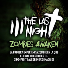 The Last Night: Zombies Awaken (Alcobendas / Madrid)